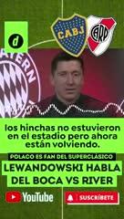 Lewandowski le tiró flores al Superclásico